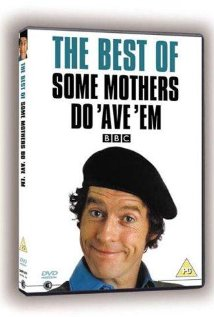 Watch Some Mothers Do 'Ave 'Em