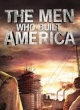 Watch The Men Who Built America Online