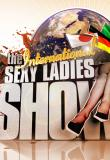 Watch The International Sexy Ladies Show Online