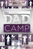 Watch Dad Camp