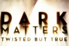 Dark Matters: Twisted But True S02E13