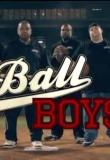 Watch Ball Boys