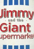 Watch Jimmy And The Giant Supermarket