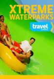Watch Xtreme Waterparks