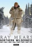 Watch Ray Mears Northern Wilderness