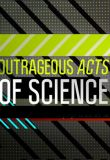 Watch Outrageous Acts Of Science