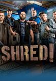Watch Shred!