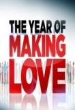 Watch The Year Of Making Love