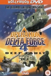 Watch Operation Delta Force 4: Deep Fault Online