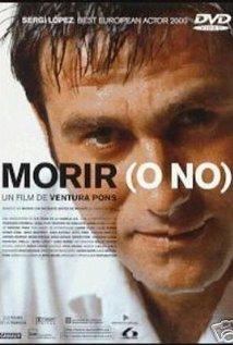 Watch Morir (o no) Online