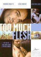 Watch Too Much Flesh Online