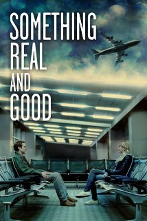 Watch Something Real and Good Online