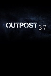 Watch Outpost 37 Online