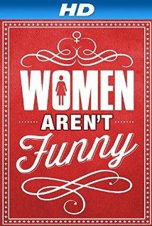 Watch Women Aren't Funny  Online