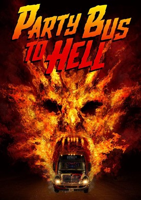 Watch Party Bus To Hell Online