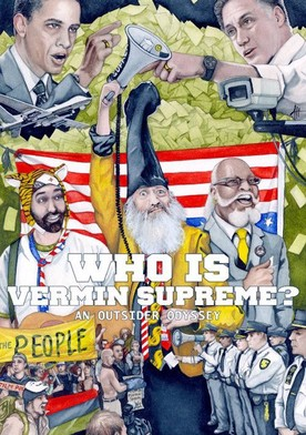 Watch Who Is Vermin Supreme? An Outsider Odyssey Online