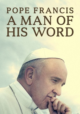 Watch Pope Francis: A Man of His Word Online