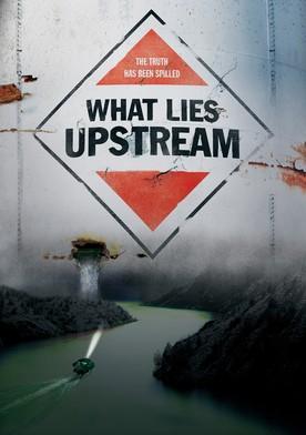Watch What Lies Upstream Online