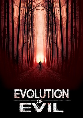 Watch Evolution of Evil Online