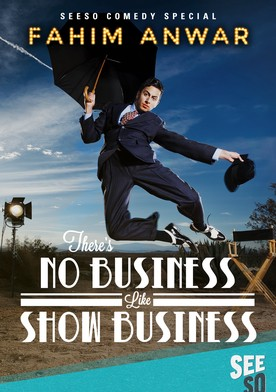 Watch Fahim Anwar: There's No Business Like Show Business Online