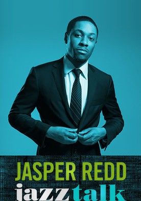 Watch Jasper Redd: Jazz Talk Online