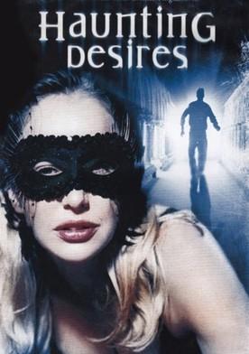 Watch Haunting Desires Online