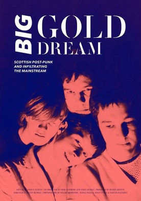 Watch Big Gold Dream: Scottish Post-Punk and Infiltrating the Mainstream Online
