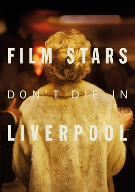 Watch Film Stars Don't Die in Liverpool Online