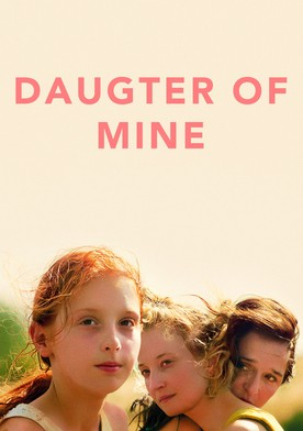 Watch Daughter of Mine Online