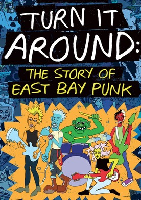 Watch Turn It Around: The Story of East Bay Punk Online
