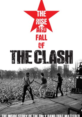 Watch The Clash: The Rise and Fall of The Clash Online