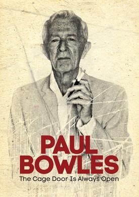 Watch Paul Bowles: The Cage Door Is Always Open Online