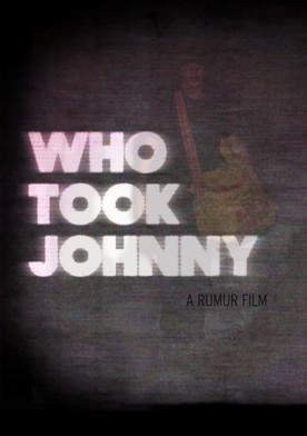 Watch Who Took Johnny Online