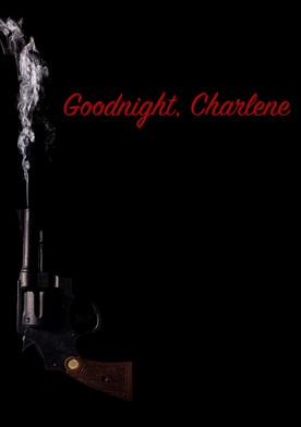 Goodnight, Charlene