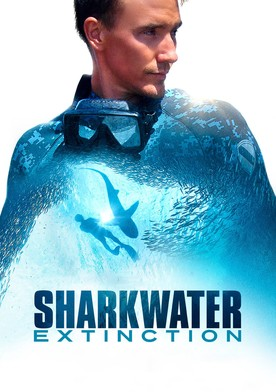 Watch Sharkwater: Extinction Online