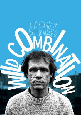 Watch Wild Combination: A Portrait of Arthur Russell Online