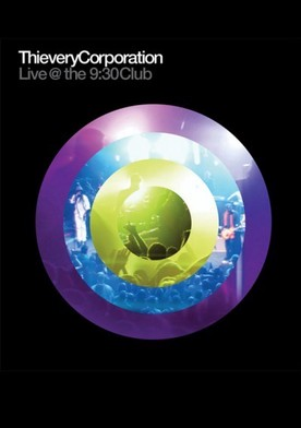 Thievery Corporation Live @ the 9:30 Club