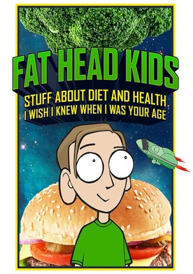 Fat Head Kids