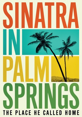Watch Sinatra in Palm Springs Online