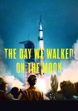 Watch The Day We Walked On The Moon Online