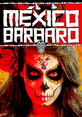 Watch Barbarous Mexico Online