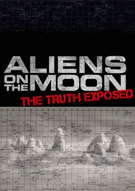Watch Aliens on the Moon: The Truth Exposed Online
