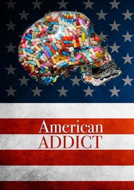 Watch American Addict Online