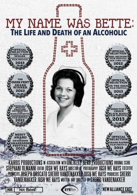 Watch My Name Was Bette: The Life and Death of an Alcoholic Online