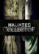 Watch Haunted Collector