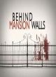 Watch Behind Mansion Walls Online