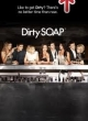 Watch Dirty Soap Online