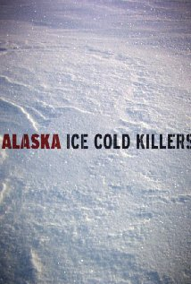 Watch Alaska: Ice Cold Killers