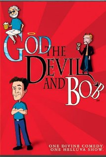 Watch God, the Devil and Bob