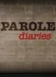Watch Parole Diaries